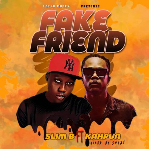 Slim B – Fake Friend Ft. Kahpun (Mixed By Short)