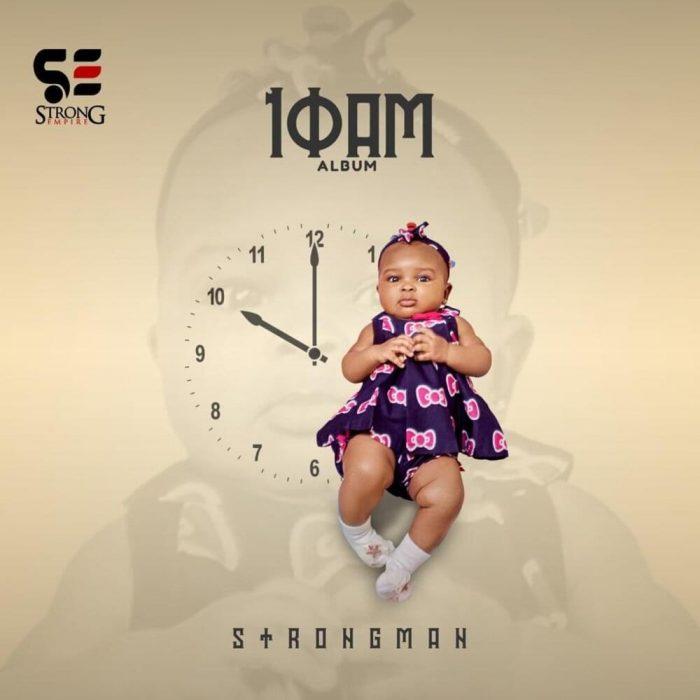 Strongman – 10 AM (Full Album)
