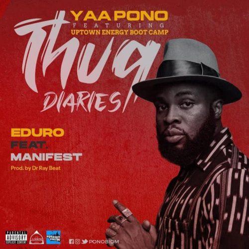 Yaa Pono – Eduro Ft M.anifest (Prod. by Dr Ray Beat)
