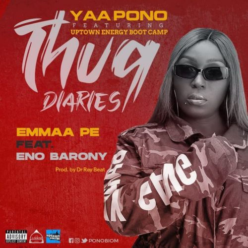 Yaa Pono – Emmaa Pe Ft Eno Barony (Prod. by Dr Ray Beat)