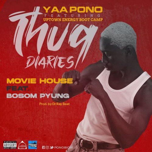 Yaa Pono – Movie House Ft Bosom P-Yung (Prod. by Dr Ray Beat)
