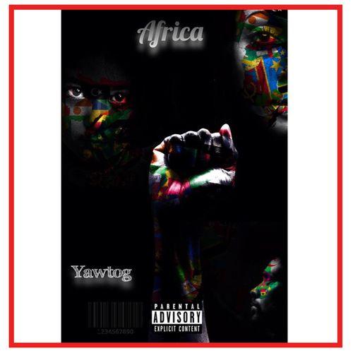 Yaw Tog – Africa (Prod. by Khendi Beatz)