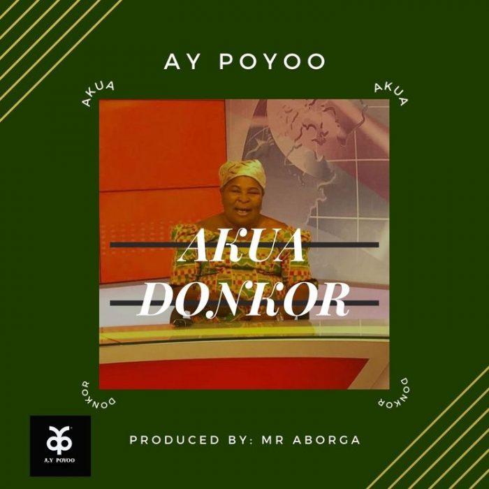 Ay Poyoo – Akua Donkor (Prod. by Mr Aborga)