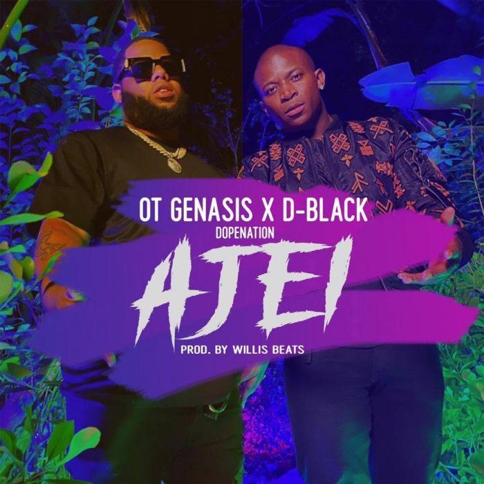 D-Black – Ajei ft. O.T. Genasis & DopeNation (Prod. by Willis Beatz)