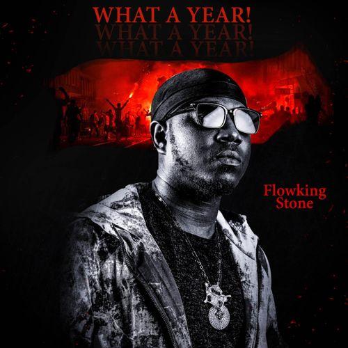 Flowking Stone – What A Year (Prod. by Ivan Beatz)