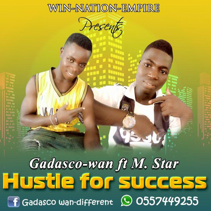 Gadasco-Wan – Hustle For Success Ft. M. Star