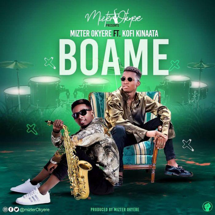 Mizter Okyere – Boame ft. Kofi Kinaata (Prod by Mizter Okyere)