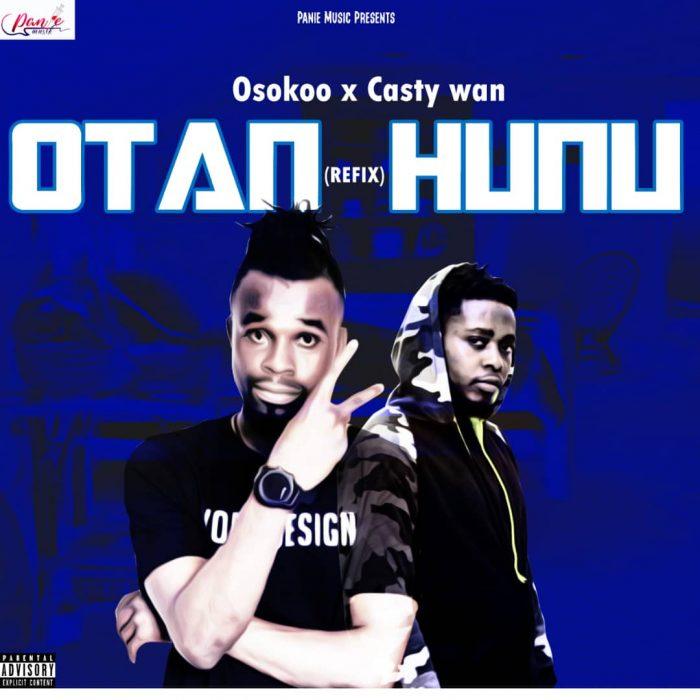 Osokoo x Casty Wan — Otan Hunu (Refix) (Mixed by ShakerBeatz)