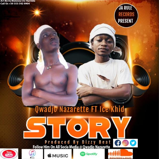 Qwadjo Nazarette — Story ft. Ice Khid (Prod. by Dizzy Beat)
