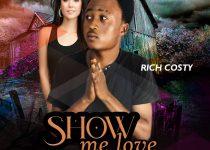 Rich Costy — Show Me Love (Prod By Brixx)