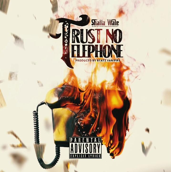 Shatta Wale – Trust No Telephone (Prod. by Beatz Vampire)