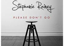 Stephanie Rainey — Please Don't Go