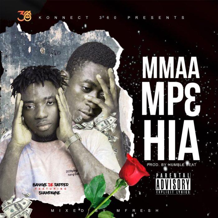 Bankye De Rapper – Mmaa Mpe Hia Ft. Shampayne