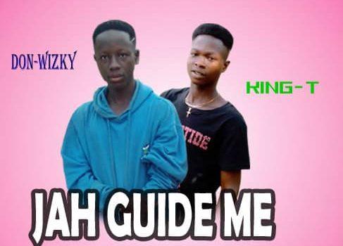 Don Wizky x King T – Jah Guide Me (Prod. by Famous Muzik)