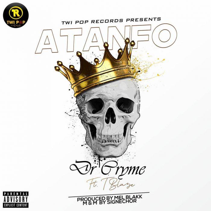 Dr Cryme – Atanfo ft T Blaze (Prod. by Mel Blakk)