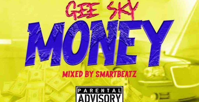 Gee Sky – Money (Mixed by Smartbeatz)