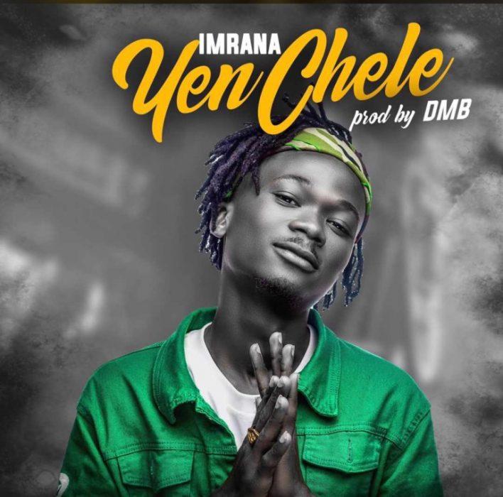 Imrana – Yen Chele (Prod. By DMB)