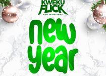 Kweku Flick – New Year (Prod. by Willis Beatz)