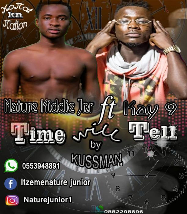 Nature Kiddie Jnr – Time Will Tell ft Kay 9 (Prod. by Kussman)