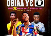 Obidi – Obia Y3 O ft. Kwesi Jay & Siger Bless (Prod. by Supably)