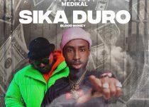 Oseikrom Sikanii – Sika Duro (Blood Money) ft. Medikal (Prod. by SickBeatz)