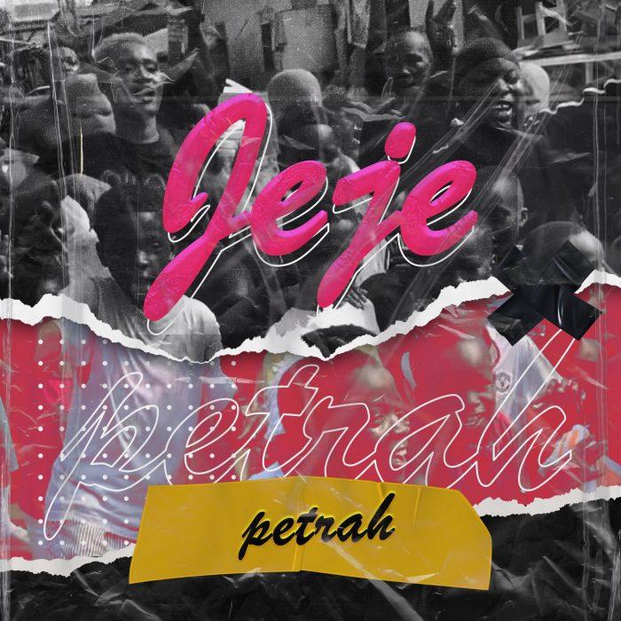 Petrah – Jeje (Prod. by Walid)