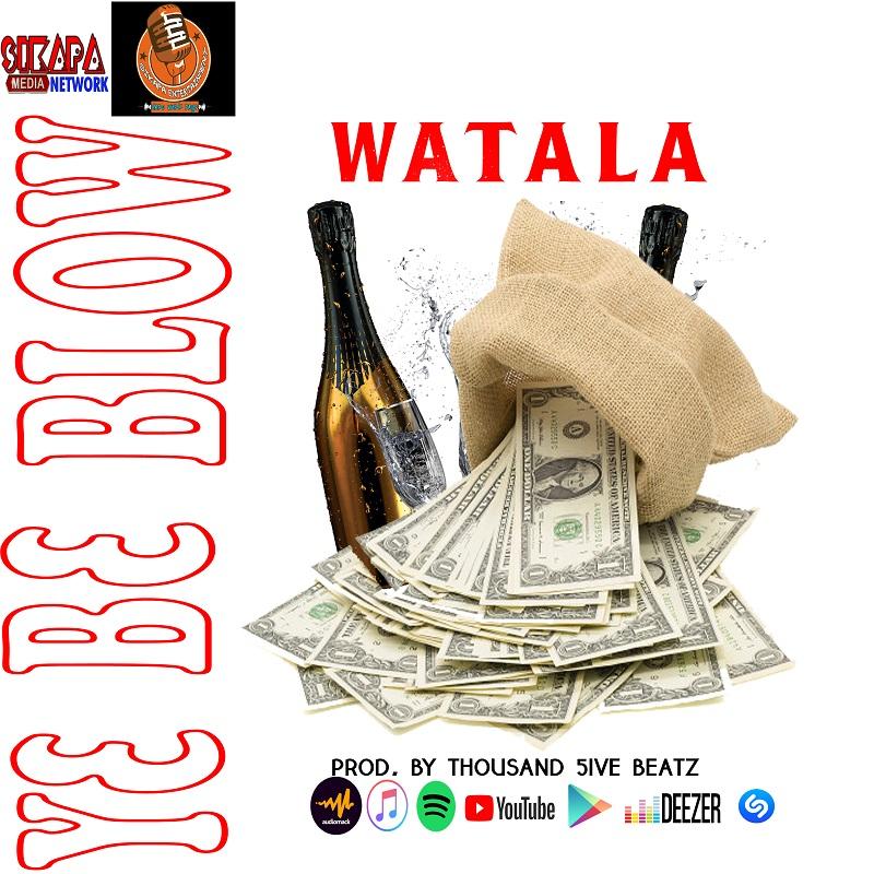 Watala – Y3 B3 Blow (Prod. By Thousand 5ive Beatz)
