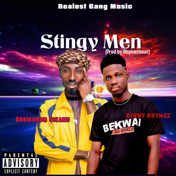Oseikurom Sikanii x Kinny Rhymez – Stingy Men (Prod by Rhymez Beat)