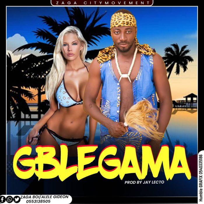 Zaga Boi – Gbelegama (Prod. by Lekto)