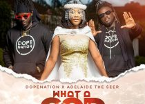 DopeNation – What A God Ft. Adelaide The Seer (Prod. By DopeNation)