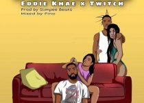 Eddie Khae – Fa Ma Me Ft Twitch4EVA (Prod. By Slimpee Beatz)