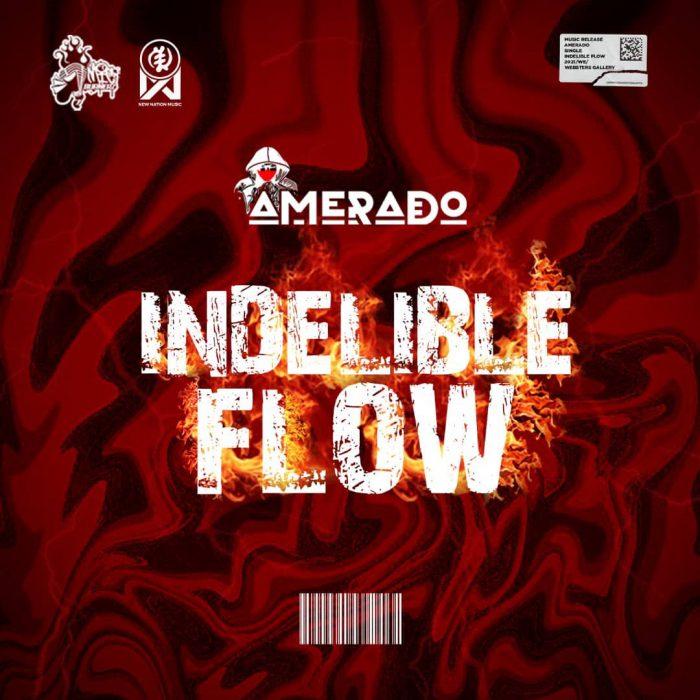Amerado – Indelible Flow [Medikal Diss]