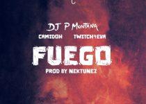 P Montana – Fuego ft Camidoh & Twitch 4EVA (Prod. by Nektunez)