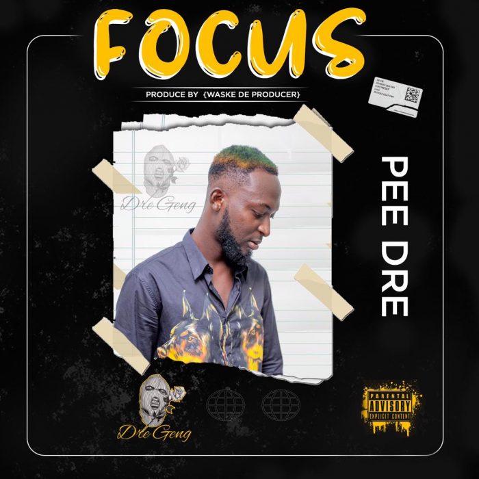 Pee Dre – Focus (Mixed By Waske Da Producer)