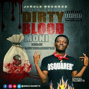 Qwadjo Nazarette – Dirty Blood Money ( DBM) (Prod. by Lazzy Beat & Deezy TBM)