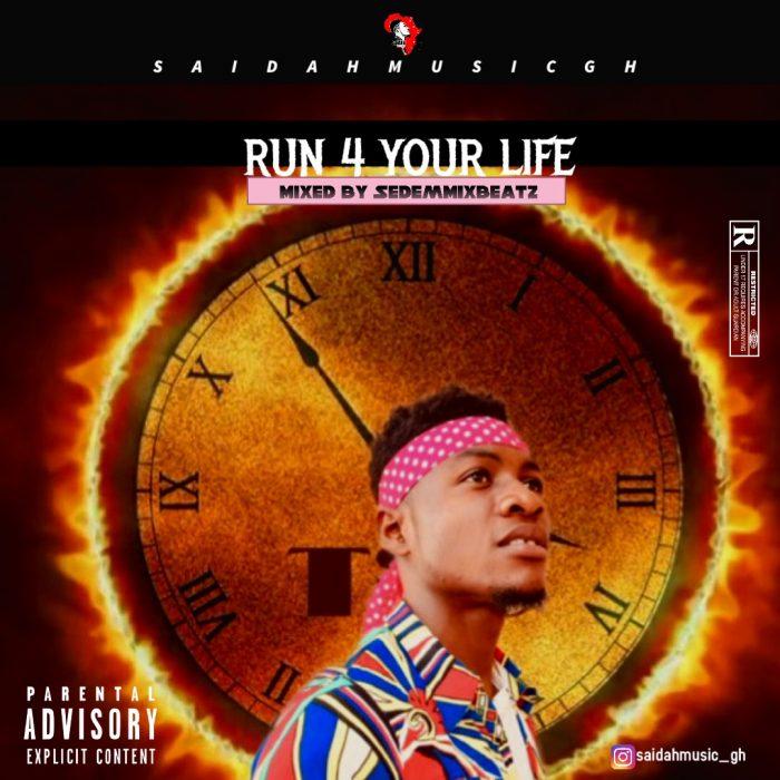 Saidah – Run 4 Your Life (Mixed By SedemMixBeatzGH)