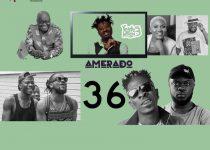 Amerado – Yeete Nsem (Episode 36) ft. Akwa P & BlezDee