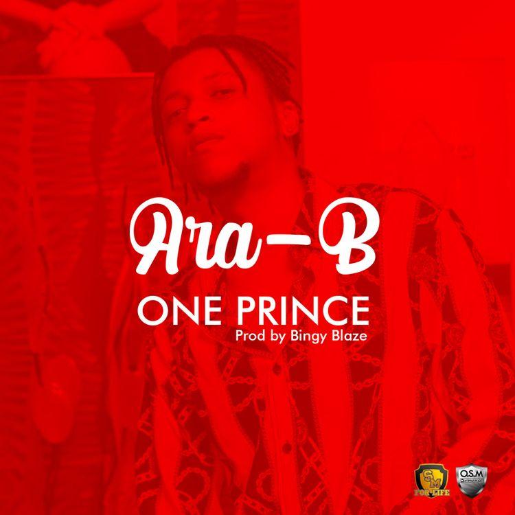 Ara-B – One Prince (Prod. by Bingy Blaze)