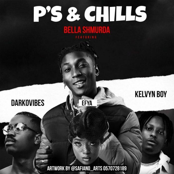 Bella Shmurda – P's & Chills ft Efya x Darkovibes x Kelvynboy