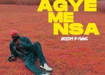 Bosom P-Yung – Agye Me Nsa