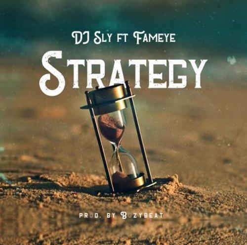 DJ Sly – Strategy Ft Fameye (Prod. by Buzybeat)