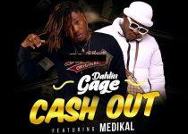 Dahlin Gage – Cash Out ft. Medikal