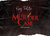 King Paluta – Murder Case (Yaa Pono Diss) (Prod. by Joekole Beatz)