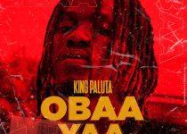King Paluta – Obaa Yaa (Prod. by Joe Cole)
