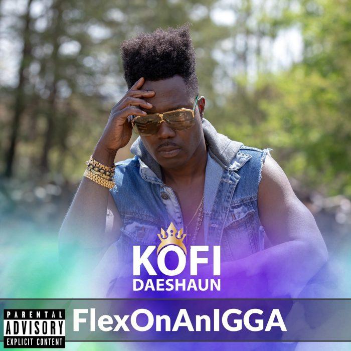 Kofi Daeshaun – FlexOnAnIGGA
