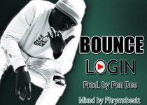 Login – Bounce (Prod. by Pen Dee & Mixed by Phrymxbeatz)