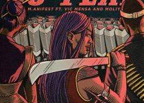 M.anifest – No Fear Ft Vic Mensa x Moliy