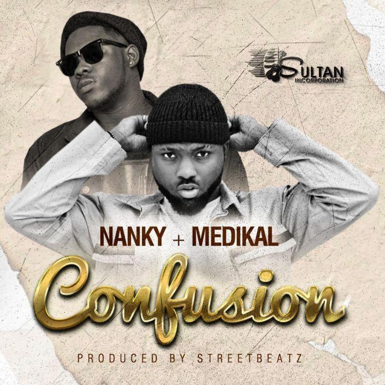 Nanky – Confusion Ft Medikal (Prod. by StreetBeatz)
