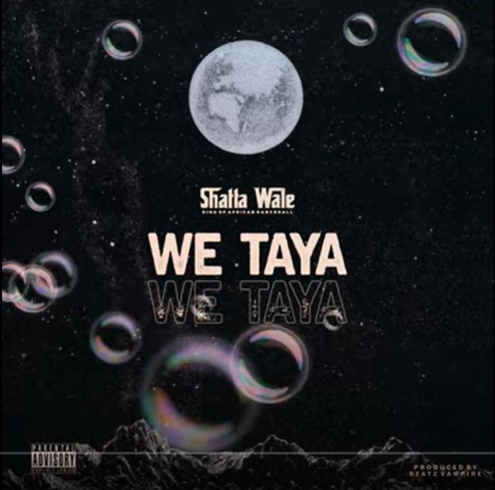 Shatta Wale – We Taya (Prod. By Beatz Vampire)
