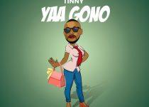 Tinny – Yaa Gono (Yaa Pono Diss) (Prod. by Talent Beatz)